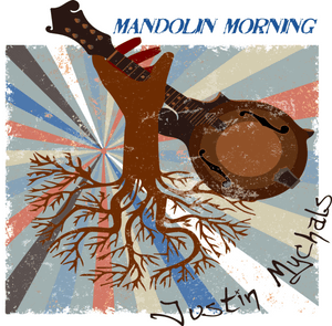 Justin Mychals- Mandolin Morning Album